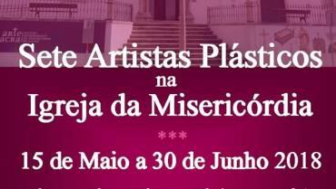 """Exposição """"Sete Artistas Plásticos na Igreja da  Misericórdia"""""""